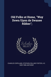 "Книга под заказ: «Old Folks at Home, ""Way Down Upon de Swanee Ribber"";»"