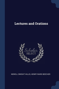Lectures and Orations, Newell Dwight Hillis, Henry Ward Beecher обложка-превью