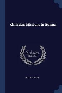 Книга под заказ: «Christian Missions in Burma»