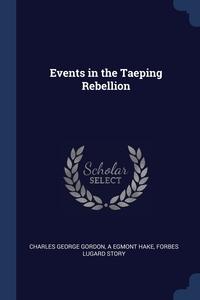 Книга под заказ: «Events in the Taeping Rebellion»