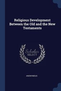 Книга под заказ: «Religious Development Between the Old and the New Testaments»
