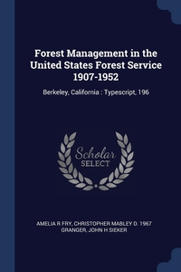 Книга под заказ: «Forest Management in the United States Forest Service 1907-1952»