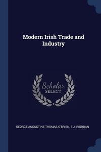 Книга под заказ: «Modern Irish Trade and Industry»