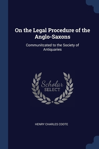 Книга под заказ: «On the Legal Procedure of the Anglo-Saxons»