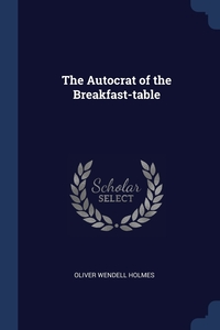 Книга под заказ: «The Autocrat of the Breakfast-table»