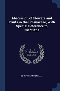 Книга под заказ: «Abscission of Flowers and Fruits in the Solanaceae, With Special Reference to Nicotiana»
