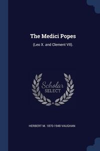 Книга под заказ: «The Medici Popes»