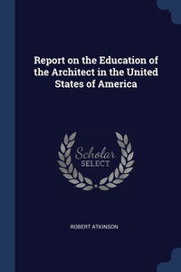 Книга под заказ: «Report on the Education of the Architect in the United States of America»