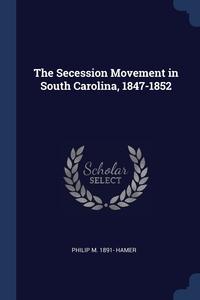 Книга под заказ: «The Secession Movement in South Carolina, 1847-1852»