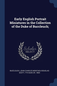 Книга под заказ: «Early English Portrait Miniatures in the Collection of the Duke of Buccleuch;»