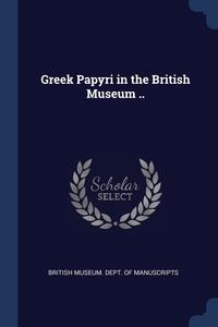 Книга под заказ: «Greek Papyri in the British Museum ..»