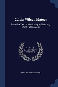 Книга под заказ: «Calvin Wilson Mateer»
