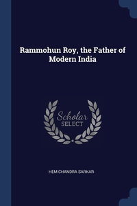 Rammohun Roy, the Father of Modern India, Hem Chandra Sarkar обложка-превью