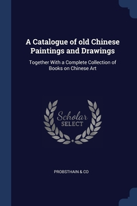 Книга под заказ: «A Catalogue of old Chinese Paintings and Drawings»