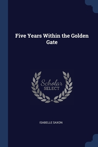 Книга под заказ: «Five Years Within the Golden Gate»