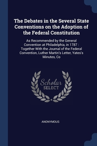 Книга под заказ: «The Debates in the Several State Conventions on the Adoption of the Federal Constitution»