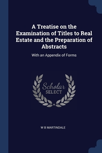 Книга под заказ: «A Treatise on the Examination of Titles to Real Estate and the Preparation of Abstracts»