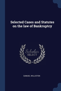 Книга под заказ: «Selected Cases and Statutes on the law of Bankruptcy»