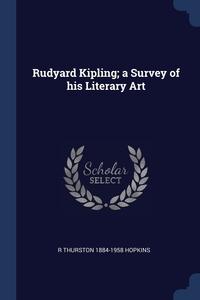 Книга под заказ: «Rudyard Kipling; a Survey of his Literary Art»