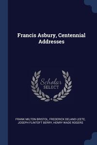 Книга под заказ: «Francis Asbury, Centennial Addresses»