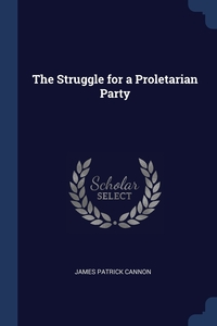 Книга под заказ: «The Struggle for a Proletarian Party»