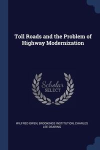 Книга под заказ: «Toll Roads and the Problem of Highway Modernization»