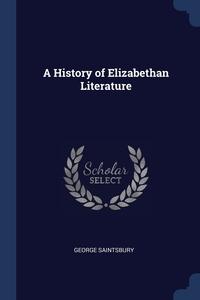 Книга под заказ: «A History of Elizabethan Literature»