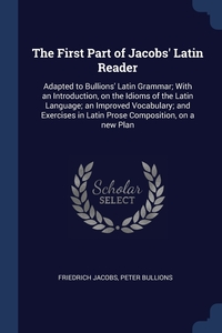 Книга под заказ: «The First Part of Jacobs' Latin Reader»