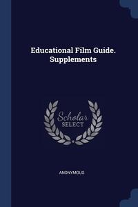 Книга под заказ: «Educational Film Guide. Supplements»