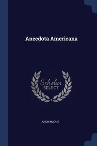 Книга под заказ: «Anecdota Americana»