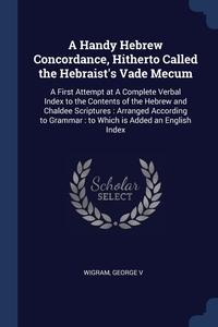 Книга под заказ: «A Handy Hebrew Concordance, Hitherto Called the Hebraist's Vade Mecum»