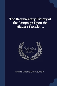 Книга под заказ: «The Documentary History of the Campaign Upon the Niagara Frontier ...»