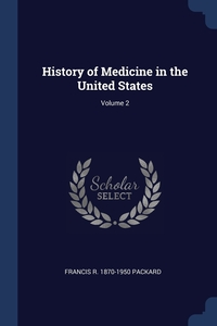 Книга под заказ: «History of Medicine in the United States; Volume 2»