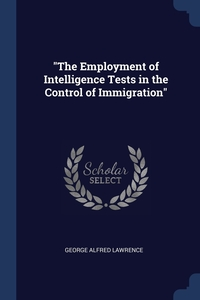 'The Employment of Intelligence Tests in the Control of Immigration', George Alfred Lawrence обложка-превью