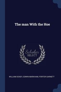 Книга под заказ: «The man With the Hoe»