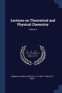 Книга под заказ: «Lectures on Theoretical and Physical Chemistry; Volume 2»