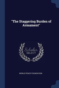 "Книга под заказ: «""The Staggering Burden of Armament""»"