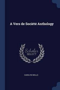 Книга под заказ: «A Vers de Société Anthology»