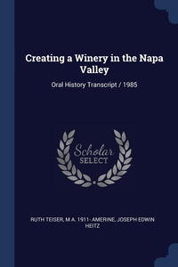 Книга под заказ: «Creating a Winery in the Napa Valley»