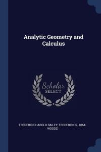 Книга под заказ: «Analytic Geometry and Calculus»