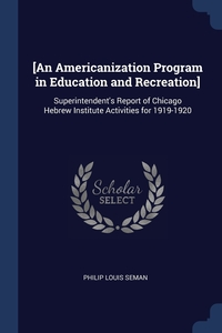 Книга под заказ: «[An Americanization Program in Education and Recreation]»