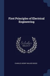 Книга под заказ: «First Principles of Electrical Engineering»