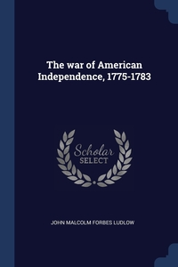 Книга под заказ: «The war of American Independence, 1775-1783»