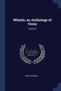 Книга под заказ: «Wheels, an Anthology of Verse; Volume 3»