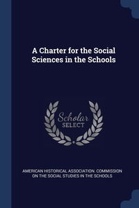 Книга под заказ: «A Charter for the Social Sciences in the Schools»