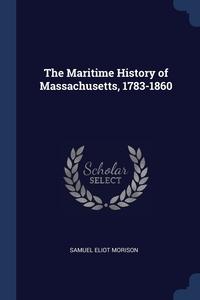 Книга под заказ: «The Maritime History of Massachusetts, 1783-1860»