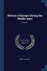 Книга под заказ: «History of Europe During the Middle Ages; Volume 2»