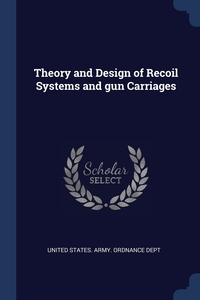 Книга под заказ: «Theory and Design of Recoil Systems and gun Carriages»