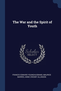 Книга под заказ: «The War and the Spirit of Youth»