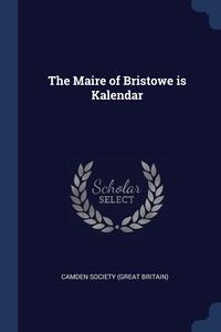 Книга под заказ: «The Maire of Bristowe is Kalendar»